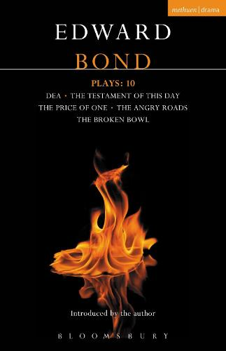 Bond Plays: 10: Dea; The Testament of this Day; The Price of One; The Angry Roads; The Hungry Bowl - Contemporary Dramatists (Paperback)