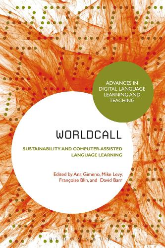 WorldCALL: Sustainability and Computer-Assisted Language Learning - Advances in Digital Language Learning and Teaching (Paperback)