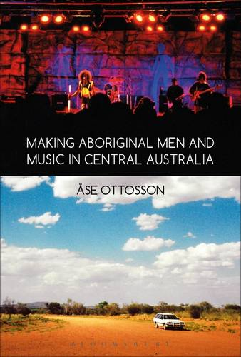 Making Aboriginal Men and Music in Central Australia (Paperback)