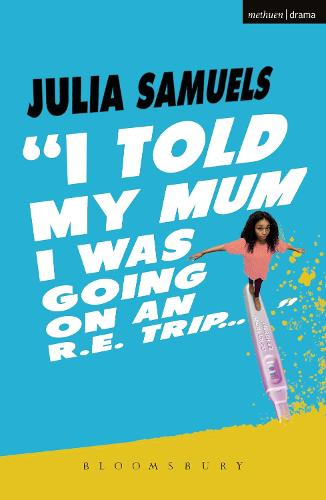 I Told My Mum I Was Going on an R.E. Trip ... - Modern Plays (Paperback)
