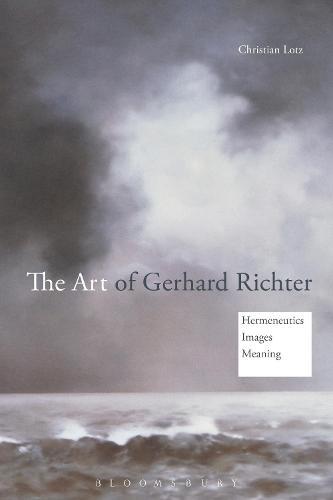 The Art of Gerhard Richter: Hermeneutics, Images, Meaning (Paperback)