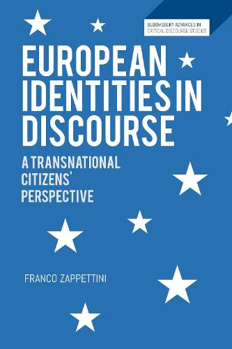 European Identities in Discourse: A Transnational Citizens' Perspective - Bloomsbury Advances in Critical Discourse Studies (Hardback)