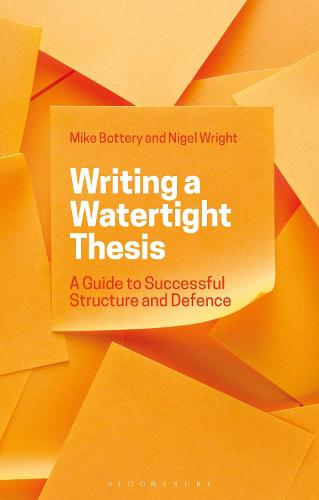 Writing a Watertight Thesis: A Guide to Successful Structure and Defence (Hardback)
