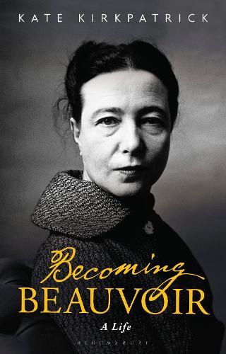 Becoming Beauvoir: A Life (Hardback)