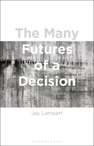 The Many Futures of a Decision (Hardback)