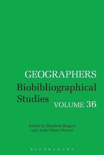 Geographers: Biobibliographical Studies, Volume 36 - Geographers (Hardback)