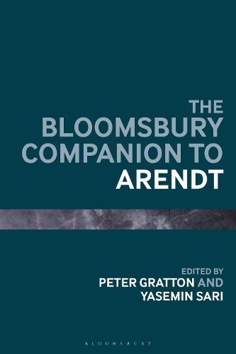 The Bloomsbury Companion to Arendt - Bloomsbury Companions (Hardback)