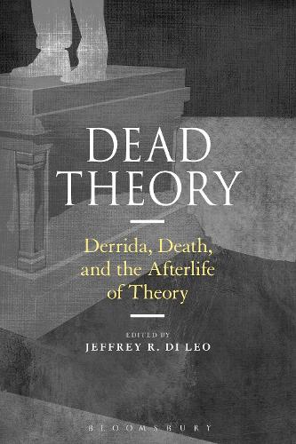 Dead Theory: Derrida, Death, and the Afterlife of Theory (Paperback)