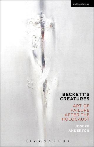 Beckett's Creatures: Art of Failure after the Holocaust (Paperback)