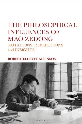 The Philosophical Influences of Mao Zedong: Notations, Reflections and Insights (Paperback)