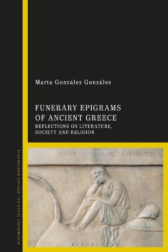 Funerary Epigrams of Ancient Greece: Reflections on Literature, Society and Religion (Hardback)