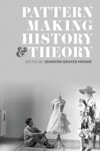 Patternmaking History and Theory (Hardback)