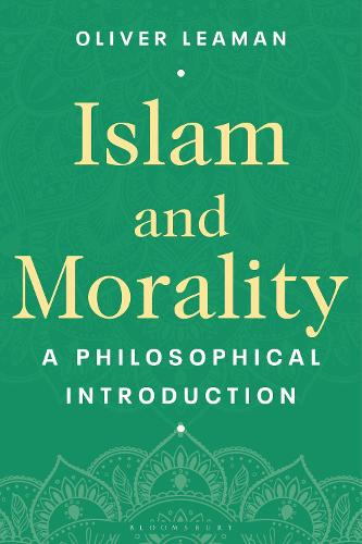 Islam and Morality: A Philosophical Introduction (Hardback)