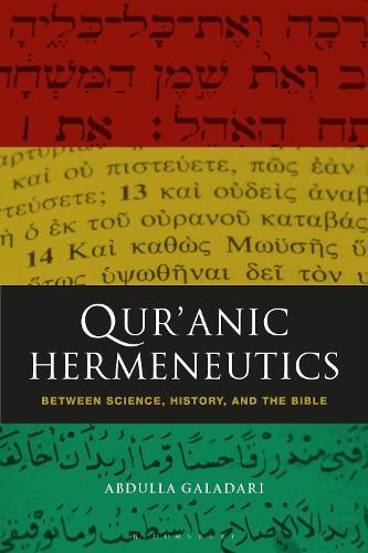 Qur'anic Hermeneutics: Between Science, History, and the Bible (Hardback)