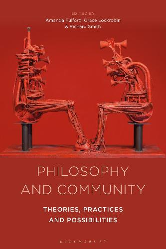 Philosophy, Education and Community: Theories and Practices (Hardback)