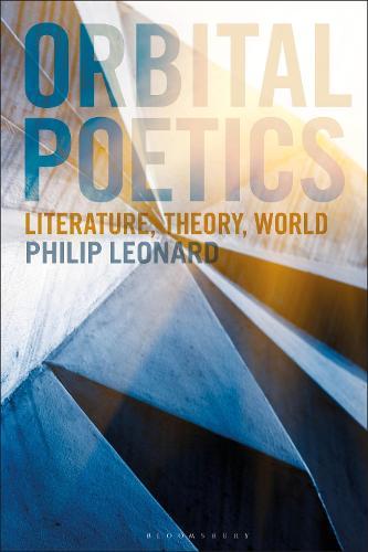 Orbital Poetics: Literature, Theory, World (Hardback)