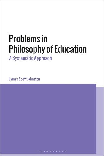Problems in Philosophy of Education: A Systematic Approach (Hardback)