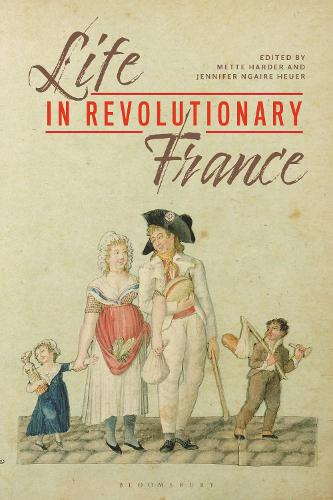 Life in Revolutionary France (Hardback)