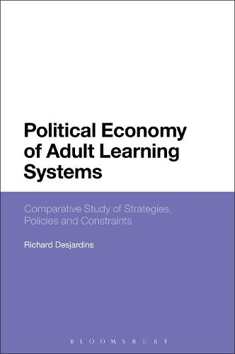 Political Economy of Adult Learning Systems: Comparative Study of Strategies, Policies and Constraints (Paperback)