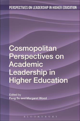 Cosmopolitan Perspectives on Academic Leadership in Higher Education - Perspectives on Leadership in Higher Education (Paperback)