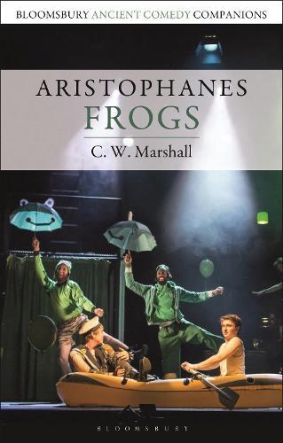 Aristophanes: Frogs - Bloomsbury Ancient Comedy Companions (Hardback)