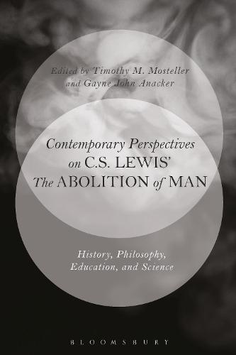 Contemporary Perspectives on C.S. Lewis' 'The Abolition of Man': History, Philosophy, Education, and Science (Paperback)