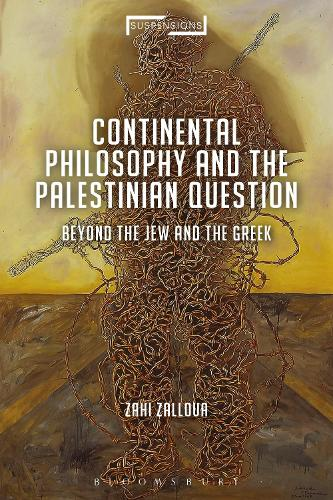 Continental Philosophy and the Palestinian Question: Beyond the Jew and the Greek - Suspensions: Contemporary Middle Eastern and Islamicate Thought (Paperback)