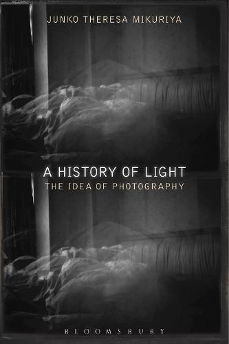 A History of Light: The Idea of Photography (Paperback)