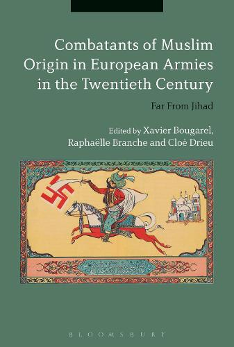 Combatants of Muslim Origin in European Armies in the Twentieth Century: Far From Jihad (Paperback)
