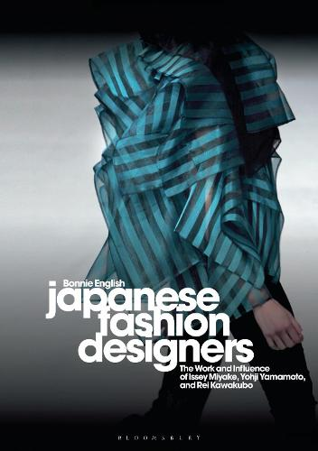 Japanese Fashion Designers: The Work and Influence of Issey Miyake, Yohji Yamamotom, and Rei Kawakubo (Paperback)