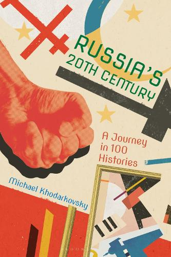 Russia's 20th Century: A Journey in 100 Histories (Hardback)