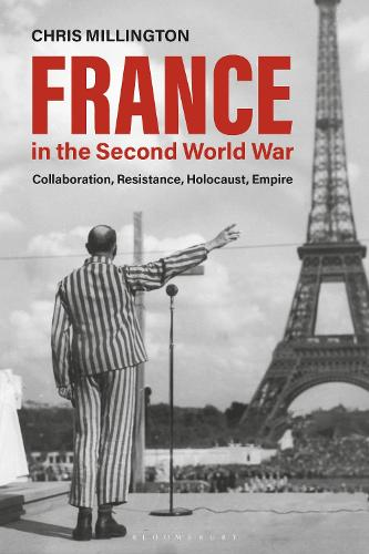 France in the Second World War: Collaboration, Resistance, Holocaust, Empire (Hardback)