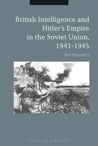 British Intelligence and Hitler's Empire in the Soviet Union, 1941-1945 (Paperback)