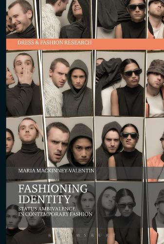 Fashioning Identity: Status Ambivalence in Contemporary Fashion - Dress and Fashion Research (Paperback)
