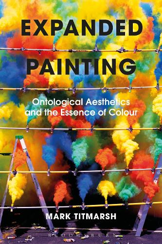 Expanded Painting: Ontological Aesthetics and the Essence of Colour (Paperback)