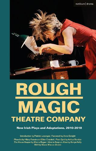 Rough Magic Theatre Company: New Irish Plays and Adaptations, 2010-2018 (Paperback)
