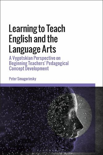 Learning to Teach English and the Language Arts: A Vygotskian Perspective on Beginning Teachers' Pedagogical Concept Development (Hardback)