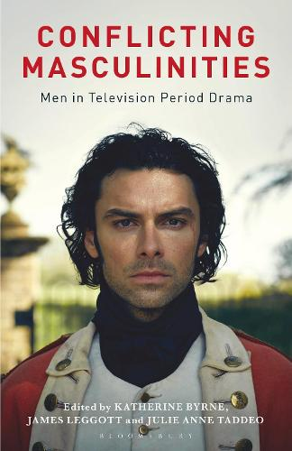 Conflicting Masculinities: Men in Television Period Drama - Library of Gender and Popular Culture (Paperback)