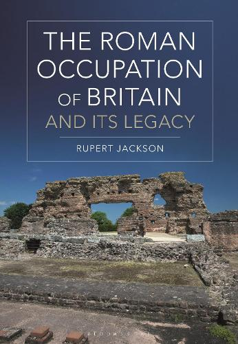 The Roman Occupation of Britain and its Legacy (Paperback)