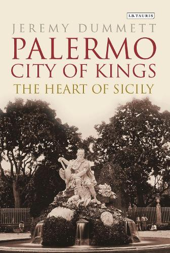 Palermo, City of Kings: The Heart of Sicily (Hardback)