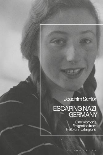 Escaping Nazi Germany: One Woman's Emigration from Heilbronn to England (Hardback)