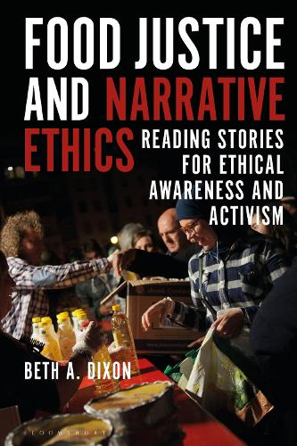 Food Justice and Narrative Ethics: Reading Stories for Ethical Awareness and Activism (Paperback)