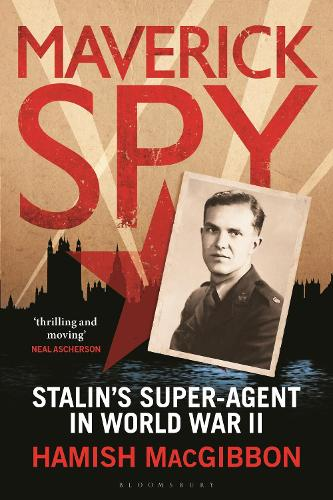 Maverick Spy: Stalin's Super-Agent in World War II (Paperback)
