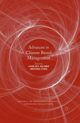 Advances in Chinese Brand Management - Journal of Brand Management: Advanced Collections (Hardback)