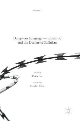 Dangerous Language - Esperanto and the Decline of Stalinism (Hardback)