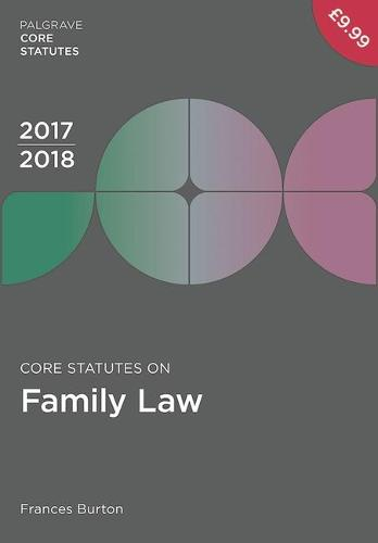 Core Statutes on Family Law 2017-18 - Palgrave Core Statutes (Paperback)