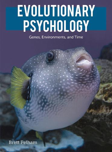 Evolutionary Psychology: Genes, Environments, and Time (Paperback)