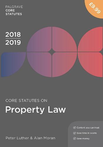 Core Statutes on Property Law 2018-19 - Palgrave Core Statutes (Paperback)