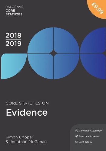 Core Statutes on Evidence 2018-19 - Macmillan Core Statutes (Paperback)