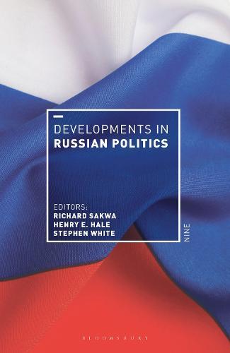 Developments in Russian Politics 9 - Developments in Politics (Hardback)